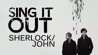 Sing it Out - Sherlock&John [Sherlock]