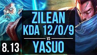 ZILEAN vs YASUO (MID) ~ KDA 12/0/9, Legendary ~ EUW Master ~ Patch 8.13