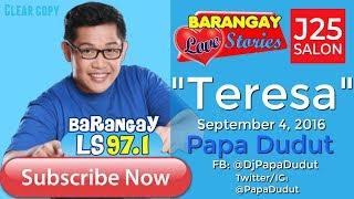 Barangay Love Stories September 4, 2016 Teresa