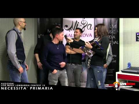 Necessità Primaria - Intervista - Audizione Live Music Lombardia Contest