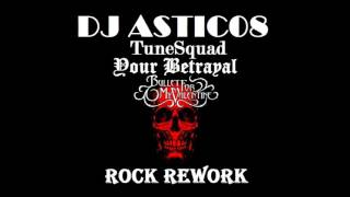Bullet For My Valentine - Your Betrayal X TuneSquad (Dj Astic08 Rework 2017)