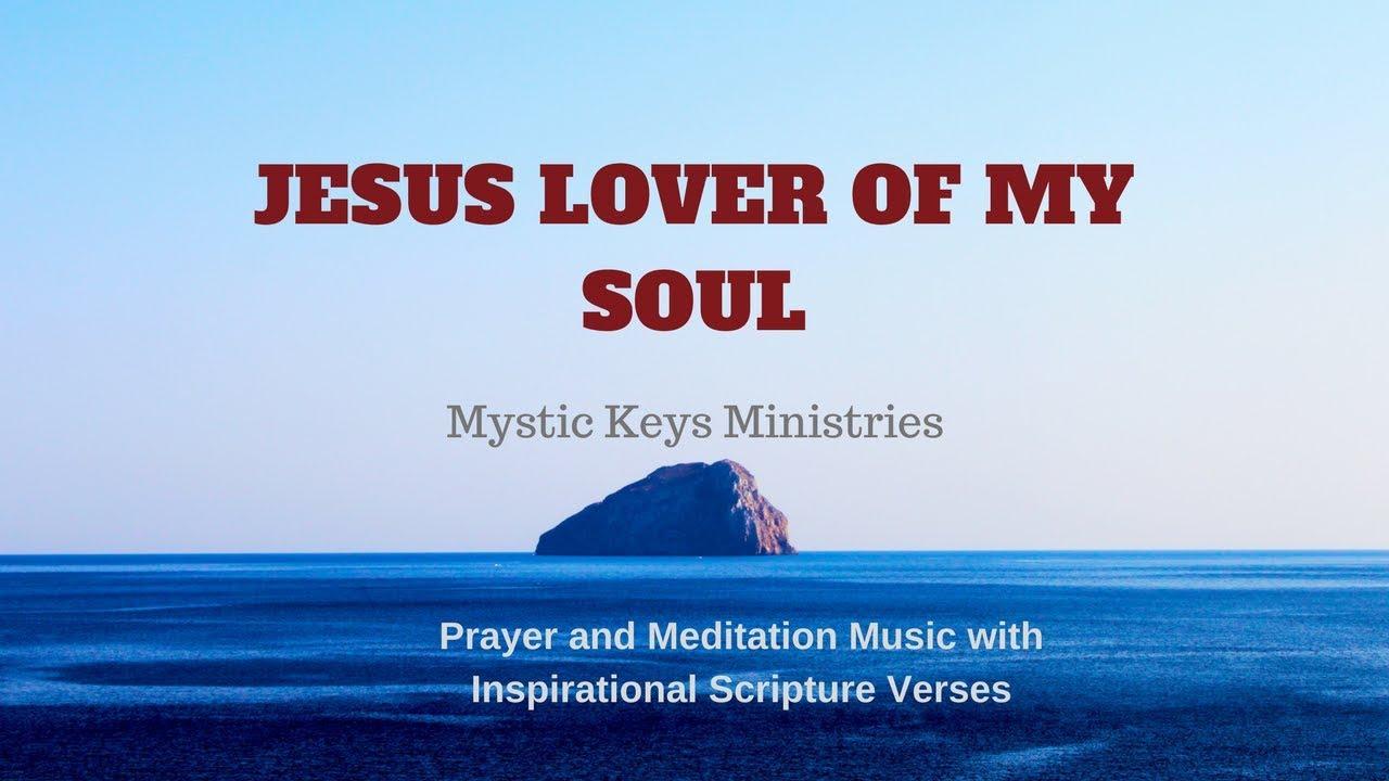 jesus lover of my soul with lyrics inspirational bible verses