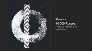 10,000 Russos  -  Barreiro - Self Titled LP