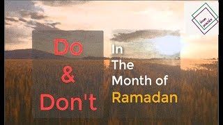 Do and Don't in The Month of Ramadan ||  What Does Muslim Do During Ramadan ||