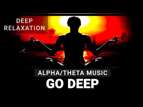 Go Deep - ALPHA & THETA Meditation Music For Deep Relaxation | Brainwave Entrainment