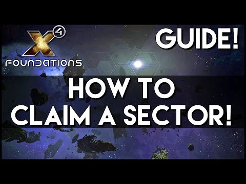 X4 FOUNDATIONS GUIDE | HOW TO CLAIM AND TAKE OVER A SYSTEM SECTOR - Tips, Guides, Gameplay