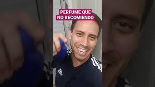 PERFUME DE HOMBRE QUE NO RECOMIENDO PARA NADA