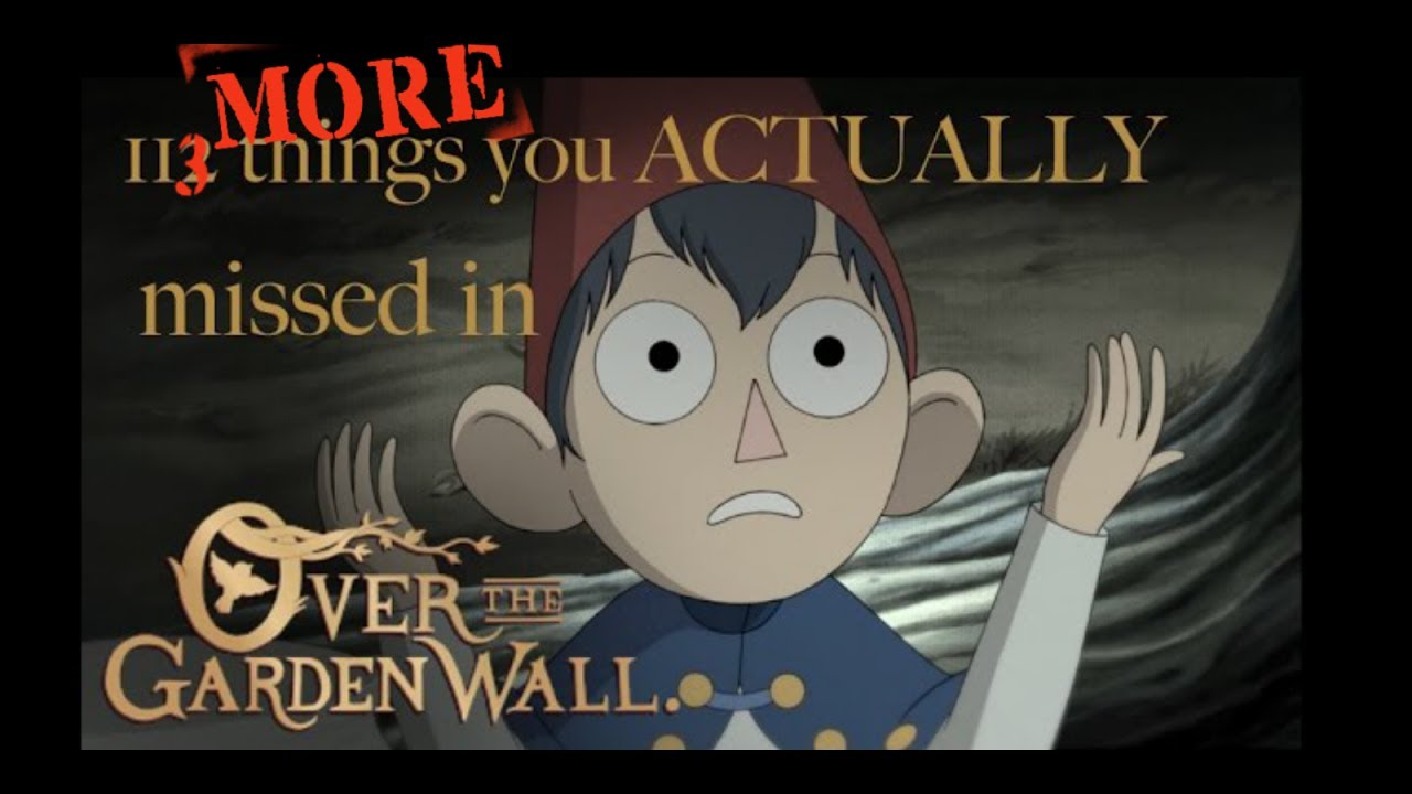 113 more things you actually missed in over the garden wall youtube for Over the garden wall watch online