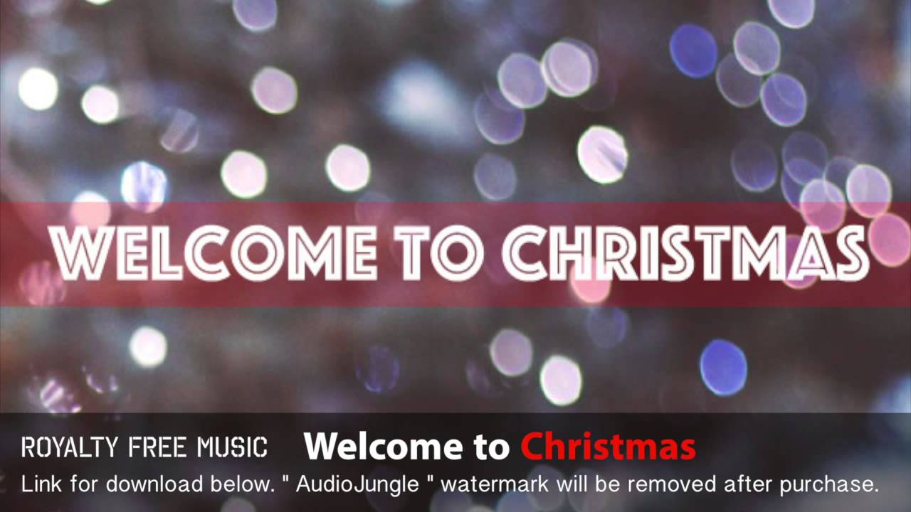 Welcome To Christmas.Welcome To Christmas Instrumental Background Music Royalty Free Music