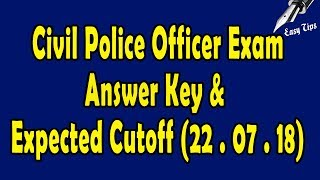 PSC Civil Police Officer Exam Answer Key & Expected Cutoff (Dated : 22. 07.2018)