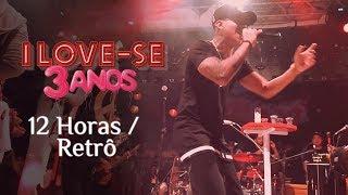 I Love Pagode - 12 Horas / Retrô (Cover) Dilsinho / Imaginasamba | I Love-se 3 Anos