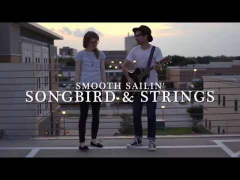 Songbird & Strings - Smooth Sailin' (Leon Bridges cover)