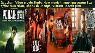 Thalapathy Gautham flim, Dhanush lineups,Simbu update, easwaran Box office collection,Lokesh–kamal