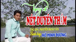 MV Bài VỌNG Cổ - NÉT DUYÊN THẦM - HỒ MINH ĐƯƠNG.