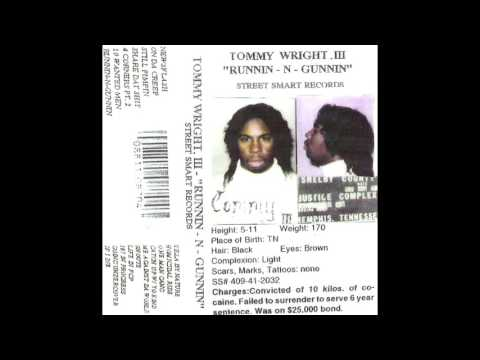Tommy Wright III - Runnin-N-Gunnin [Full Tape]