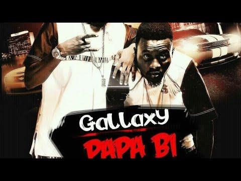 Gallaxy - Papa Bi (Prod By Willis Beatz) (Ghana Music)
