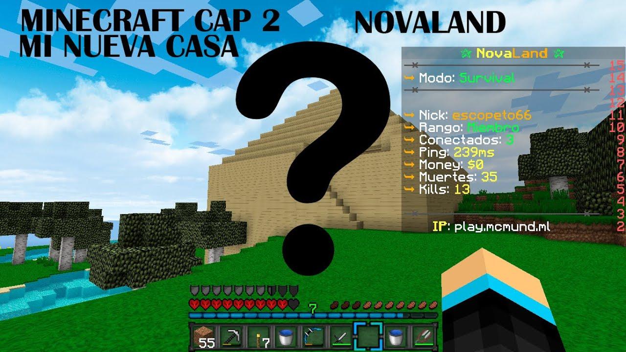 MINECRAFT NOVALAND CAP 2 NUEVA CASA
