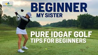 Beginner IDGAF Golfer with Tips - My Sister Starts Golf SHOOT 59 Pre-WAY OF THE PLAYA
