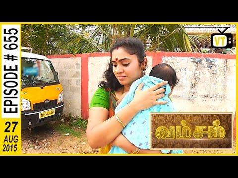 Vamsam - Tamil Serial | Episode 655 | 27/08/2015
