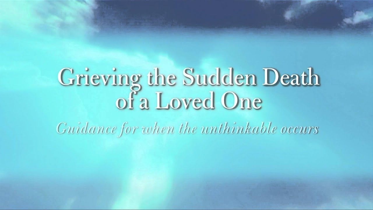 Sad Death Quotes Loved e Introduction to grieving the sudden of a loved one