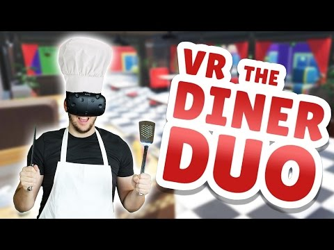 VR The Diner Duo Gameplay - Flipping Burgers with Sarah! - Let's Play VR The Diner Duo