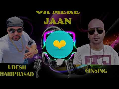 OH Mere Jaan by Udesh Hariprasad & Gin Sing