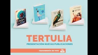 TERTULIA / PRESENTACIÓN NUEVAS PUBLICACIONES