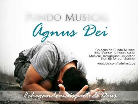 Fundo Musical - Agnus Dei [Coleção de Fundo Musical #chegandomaispertodeDeus]