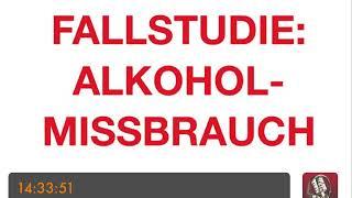 PSYCHOTHERAPIE AUSBILDUNG - Fallstudie: Alkoholmissbrauch