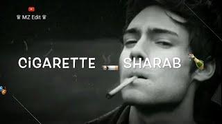 Cigarette 🚬 Sharab Sb Chhod Diya Very Heart touching Shayari status | Whatsapp status | MZ Edit