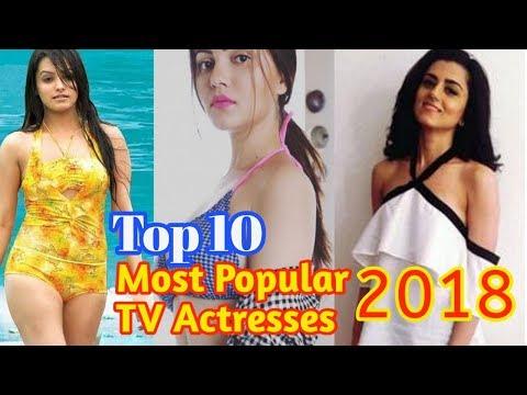 Top 10 Most Popular,Beautiful & Hot Indian TV Serials Actresses 2018-Highest Paid TV Actress