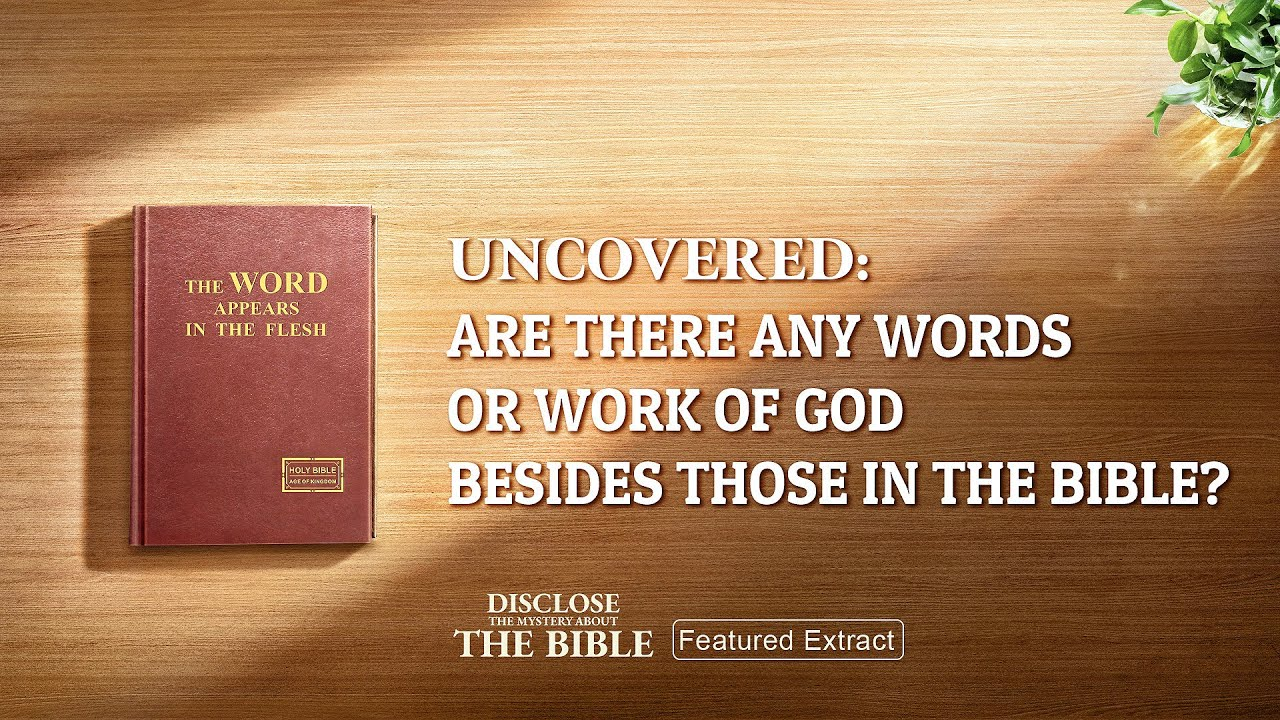 """Gospel Movie Extract 1 From """"Disclose the Mystery About the Bible""""—Uncovered: Are There Any Words or Work of God Besides Those in the Bible?"""