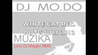"DJ MO.DO    ""MUZIKA""  ( LINO DI MEGLIO Remix)"