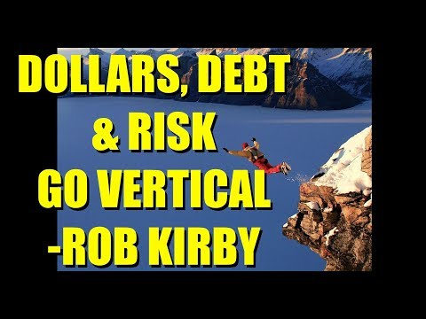 DOLLARS, DEBT, & RISK GO VERTICAL | ROB KIRBY