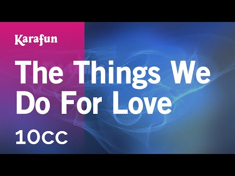 Karaoke The Things We Do For Love - 10CC *