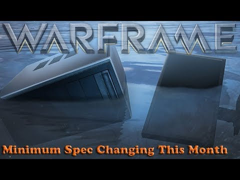 Warframe - Minimum Spec Changing This Month  [Remote Observer 51] thumbnail