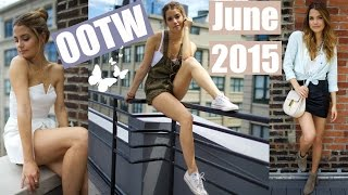 OOTW: June 2015 | Summer Outfit Ideas!