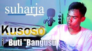 SUHARJA - KUSOSO I BUTI BANGUSU (official musik video MT STUDIO)