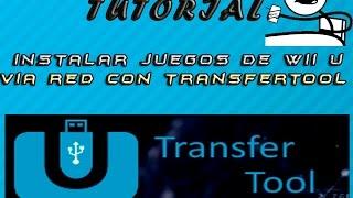 ¡¡¡INSTALAR JUEGOS DE WII U VIA RED DESDE TU PC!!! TRANSFER TOOL Fácil instalacion
