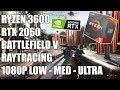 Ryzen 3600 + RTX 2060 Battlefield V 1080p Raytracing Benchmark Low to Ultra
