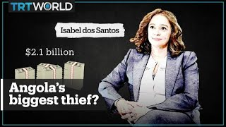How Africa's richest woman robbed Angola. The Fall of Isabel dos Santos.