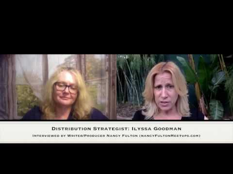 Independent Film Distribution Strategist Ilyssa Goodman Interviewed by Nancy Fulton