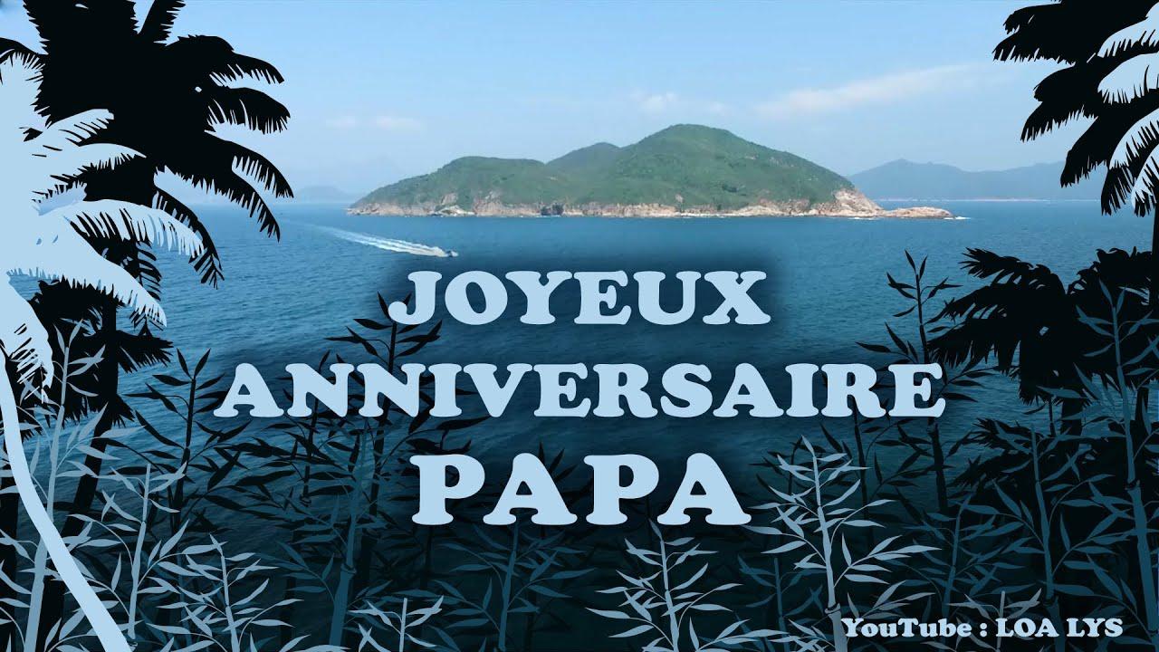 Joyeux Anniversaire Papa Carte Virtuelle D Anniversaire Youtube