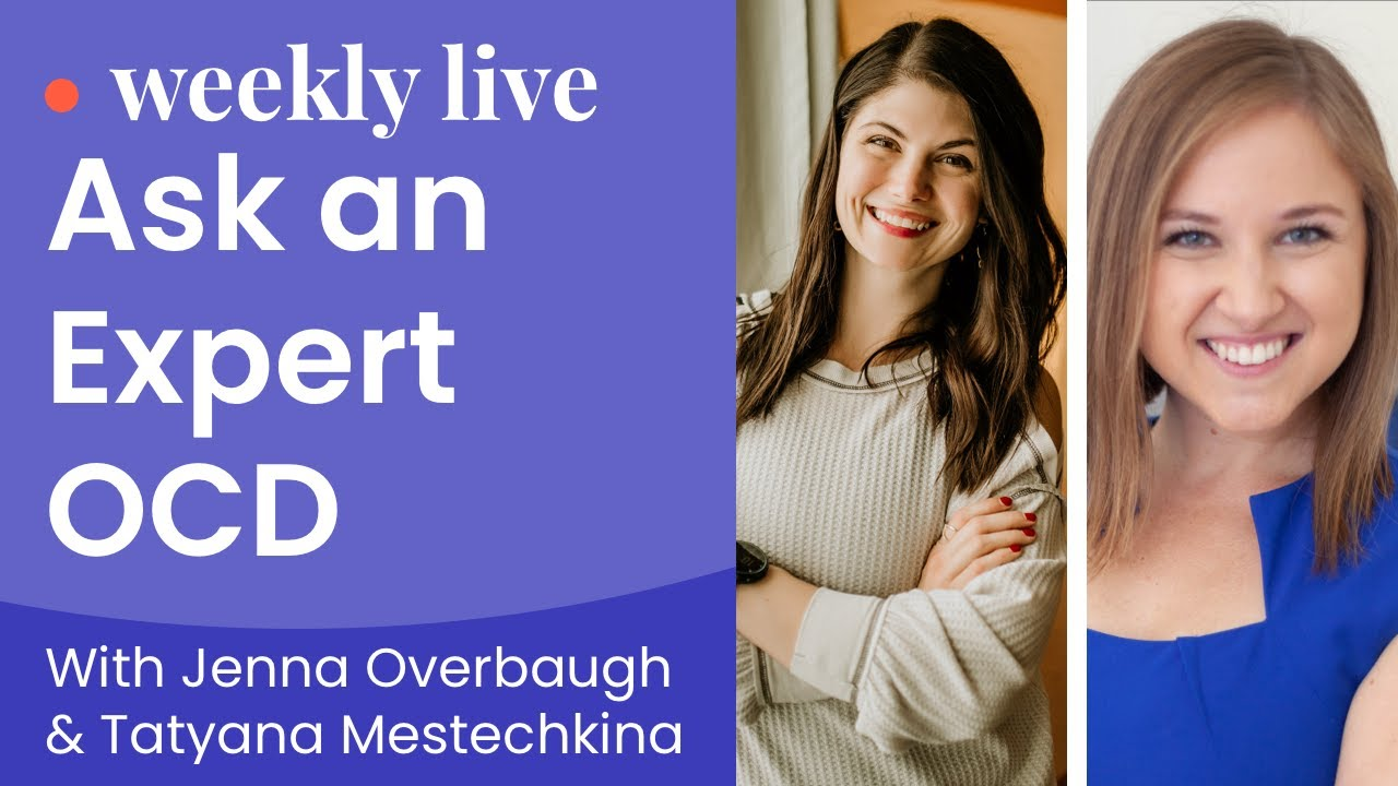 NOCD's Ask an OCD Therapist: Live OCD Q&A with Jenna Overbaugh and Tatyana Mestechkina