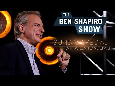 William Lane Craig | The Ben Shapiro Show Sunday Special Ep. 50