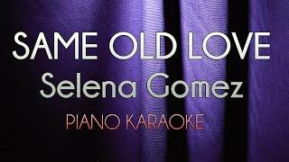 Same Old Love - Selena Gomez | Official Piano Karaoke Instrumental Lyrics Cover Sing Along