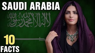 10 Surprising Facts About Saudi Arabia