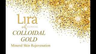 Lira Clinical's Colloidal Gold: Mineral Skin Rejuvenation