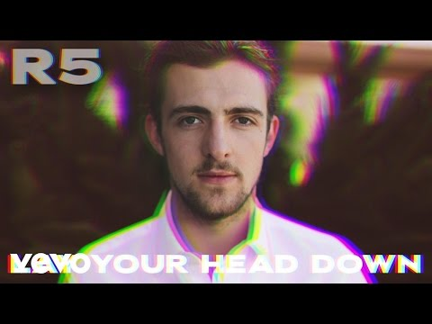 R5  Lay Your Head Down Audio Only