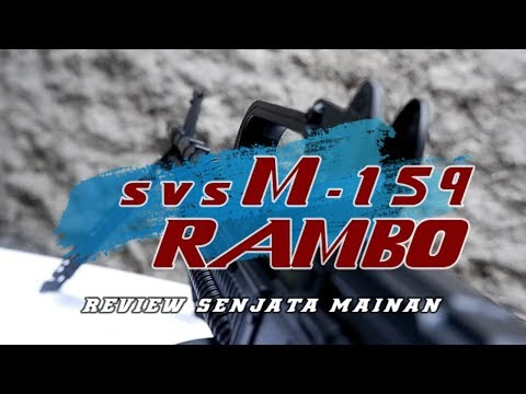 REVIEW SENJATA MAINAN SVS M - 159 Rambo M60VN - AEG